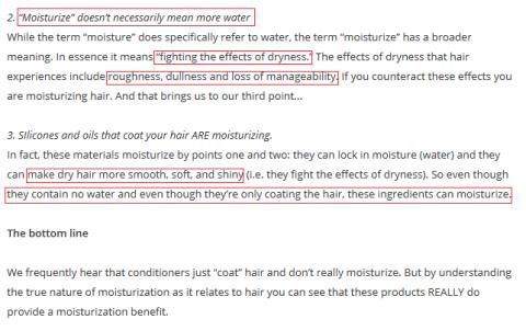 """""""Hydrater ne signifie pas forcément apporter plus d'eau. (...) Sur le fond, il signifie """"combattre les effets de la sécheresse"""" (...) que sont l'aspect rêche, terne et la difficulté à discipliner. (...) Les silicones et les huiles qui enrobent le cheveu sont les agents hydratants (...) car ils rendent les cheveux secs plus lisses, doux et brillants (...) bien qu'ils ne contiennent pas d'eau. Source : The Beauty Brains"""